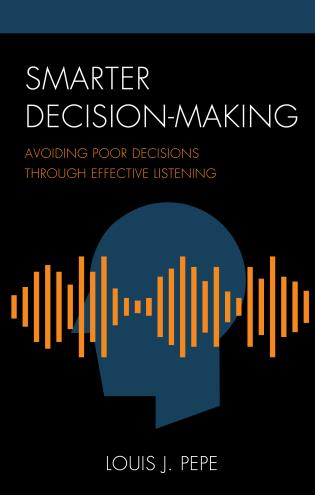 Cover image for the book Smarter Decision-Making: Avoiding Poor Decisions through Effective Listening