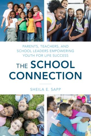 Cover image for the book The School Connection: Parents, Teachers, and School Leaders Empowering Youth for Life Success