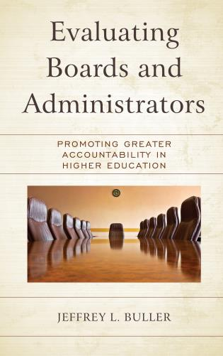 Cover image for the book Evaluating Boards and Administrators: Promoting Greater Accountability in Higher Education