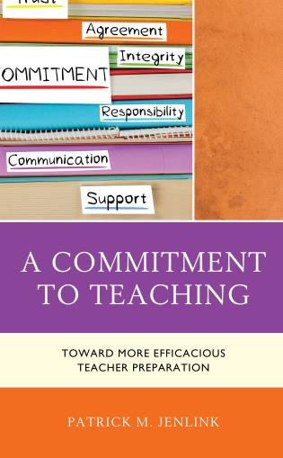 Cover image for the book A Commitment to Teaching: Toward More Efficacious Teacher Preparation
