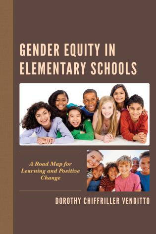 Cover image for the book Gender Equity in Elementary Schools: A Road Map for Learning and Positive Change