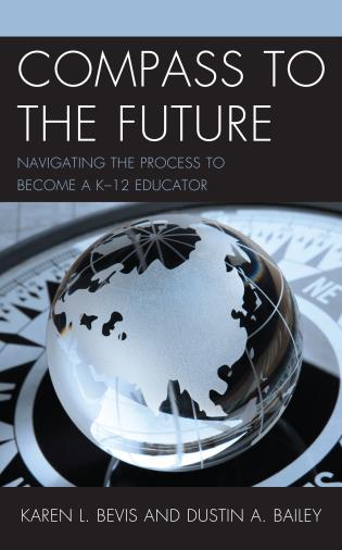Cover image for the book Compass to the Future: Navigating the Process to become a K-12 Educator