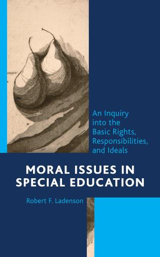 Cover image for the book Moral Issues in Special Education: An Inquiry into the Basic Rights, Responsibilities, and Ideals