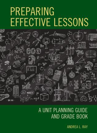 Cover image for the book Preparing Effective Lessons: A Unit Planning Guide and Grade Book