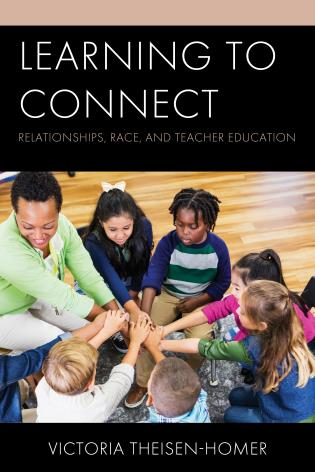 Cover image for the book Learning to Connect: Relationships, Race, and Teacher Education