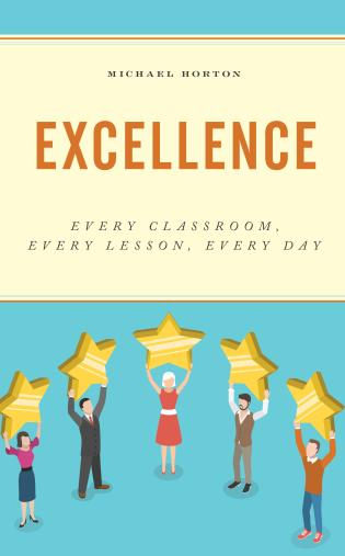 Cover image for the book Excellence: Every Classroom, Every Lesson, Every Day