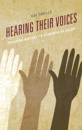 Cover image for the book Hearing their Voices: Teaching History to Students of Color