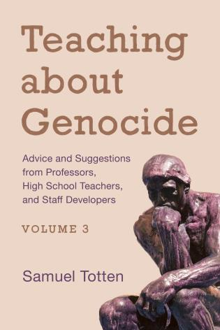 Cover image for the book Teaching about Genocide: Advice and Suggestions from Professors, High School Teachers, and Staff Developers, Volume 3