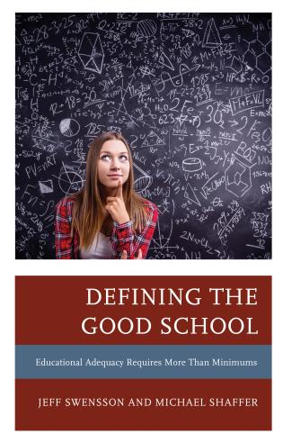 Cover image for the book Defining the Good School: Educational Adequacy Requires More than Minimums