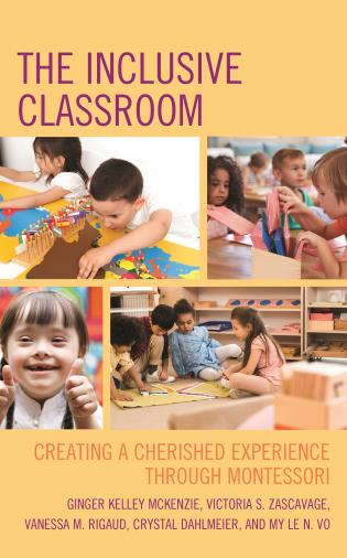Cover image for the book The Inclusive Classroom: Creating a Cherished Experience through Montessori
