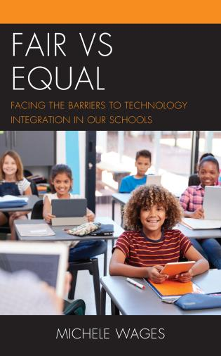Cover image for the book Fair vs Equal: Facing the Barriers to Technology Integration in Our Schools