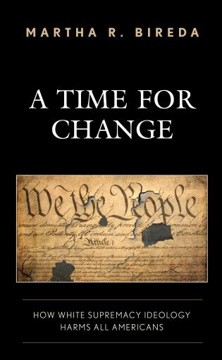 Cover image for the book A Time for Change: How White Supremacy Ideology Harms All Americans