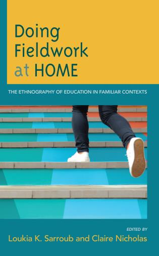 Cover image for the book Doing Fieldwork at Home: The Ethnography of Education in Familiar Contexts
