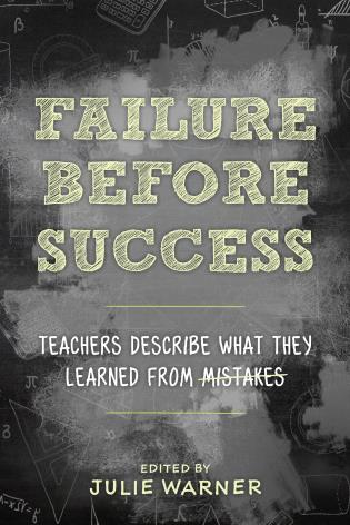 Cover image for the book Failure Before Success: Teachers Describe What They Learned from Mistakes