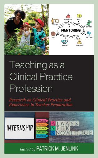 Cover image for the book Teaching as a Clinical Practice Profession: Research on Clinical Practice and Experience in Teacher Preparation