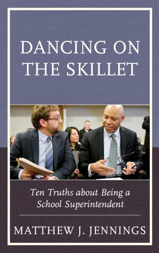 Cover image for the book Dancing on the Skillet: Ten Truths about Being a School Superintendent