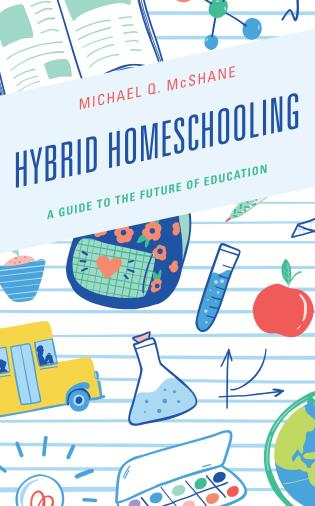 Cover image for the book Hybrid Homeschooling: A Guide to the Future of Education