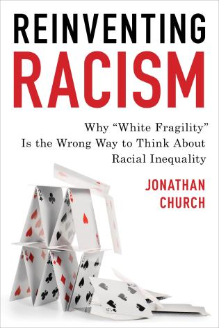 """Cover image for the book Reinventing Racism: Why """"White Fragility"""" Is the Wrong Way to Think About Racial Inequality"""