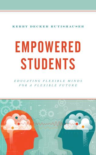 Cover image for the book Empowered Students: Educating Flexible Minds for a Flexible Future