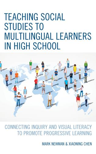 Cover image for the book Teaching Social Studies to Multilingual Learners in High School: Connecting Inquiry and Visual Literacy to Promote Progressive Learning