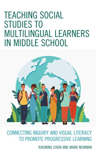 Cover image for the book Teaching Social Studies to Multilingual Learners in Middle School: Connecting Inquiry and Visual Literacy to Promote Progressive Learning