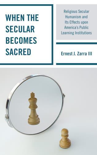 Cover image for the book When the Secular becomes Sacred: Religious Secular Humanism and its Effects upon America's Public Learning Institutions
