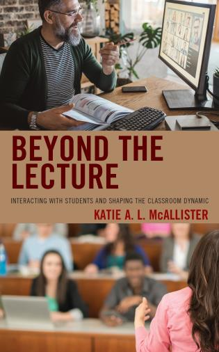 Cover image for the book Beyond the Lecture: Interacting with Students and Shaping the Classroom Dynamic