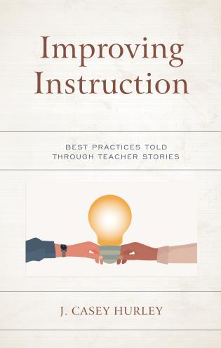 Cover image for the book Improving Instruction: Best Practices Told through Teacher Stories