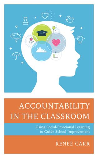 Cover image for the book Accountability in the Classroom: Using Social-Emotional Learning to Guide School Improvement
