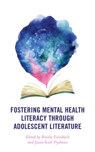 Cover image for the book Fostering Mental Health Literacy through Adolescent Literature