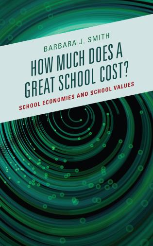 Cover image for the book How Much Does a Great School Cost?: School Economies and School Values