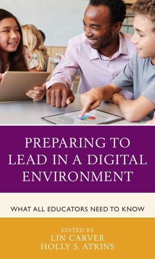 Cover image for the book Preparing to Lead in a Digital Environment: What All Educators Need to Know
