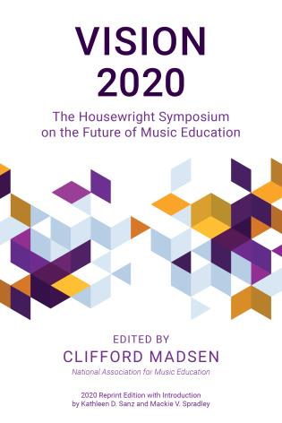 Cover image for the book Vision 2020: The Housewright Symposium on the Future of Music Education