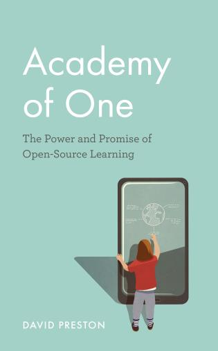 Cover image for the book Academy of One: The Power and Promise of Open-Source Learning
