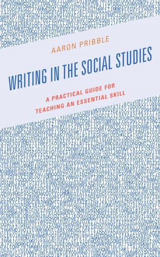 Cover image for the book Writing in the Social Studies: A Practical Guide for Teaching an Essential Skill