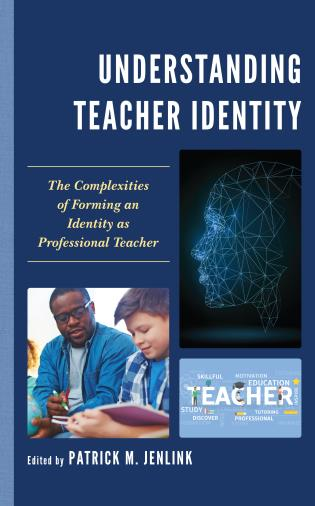 Cover image for the book Understanding Teacher Identity: The Complexities of Forming an Identity as Professional Teacher