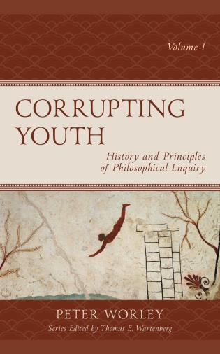 Cover image for the book Corrupting Youth: History and Principles of Philosophical Enquiry, Volume 1