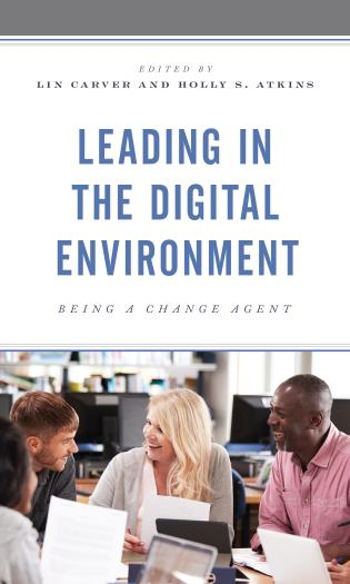 Cover image for the book Leading in the Digital Environment: Being a Change Agent
