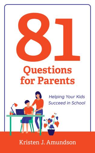 Cover image for the book 81 Questions for Parents: Helping Your Kids Succeed in School