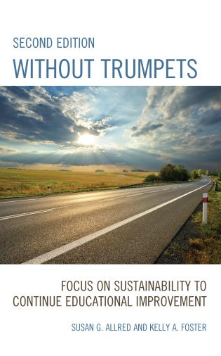 Cover image for the book Without Trumpets: Focus on Sustainability to Continue Educational Improvement, 2nd Edition