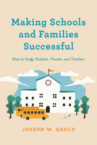 Cover image for the book Making Schools and Families Successful: How to Unify Students, Parents, and Teachers