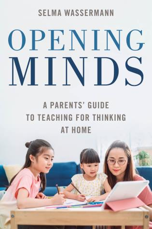 Cover image for the book Opening Minds: A Parents' Guide to Teaching for Thinking at Home