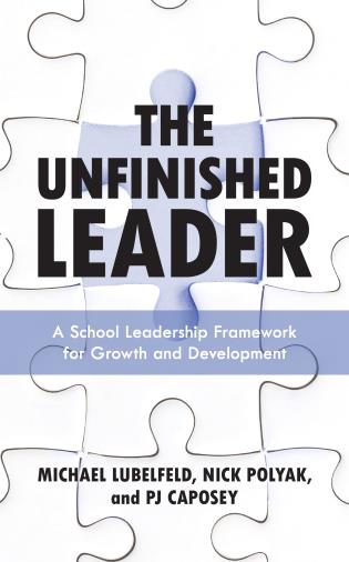 Cover image for the book The Unfinished Leader: A School Leadership Framework for Growth and Development
