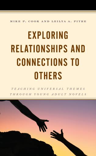 Cover image for the book Exploring Relationships and Connections to Others: Teaching Universal Themes through Young Adult Novels