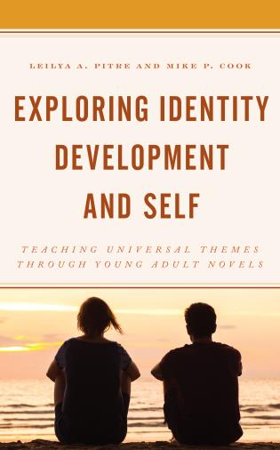 Cover image for the book Exploring Identity Development and Self: Teaching Universal Themes Through Young Adult Novels
