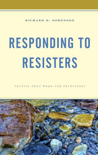 Cover image for the book Responding to Resisters: Tactics that Work for Principals