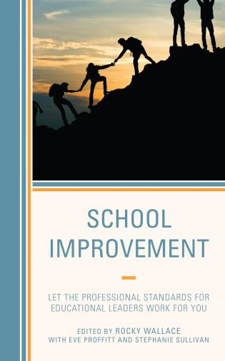 Cover image for the book School Improvement: Let the Professional Standards for Educational Leaders Work for You