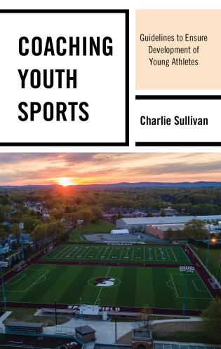 Cover image for the book Coaching Youth Sports: Guidelines to Ensure Development of Young Athletes