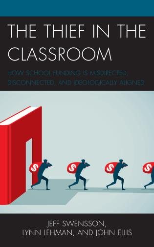 Cover image for the book The Thief in the Classroom: How School Funding Is Misdirected, Disconnected, and Ideologically Aligned