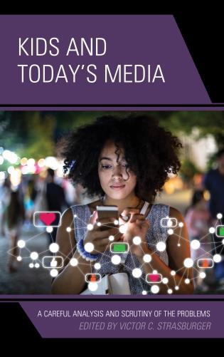 Cover image for the book Kids and Today's Media: A Careful Analysis and Scrutiny of the Problems, Volume 2